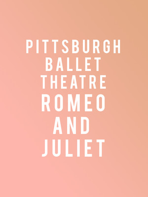 Pittsburgh Ballet Theatre: Romeo & Juliet at Benedum Center