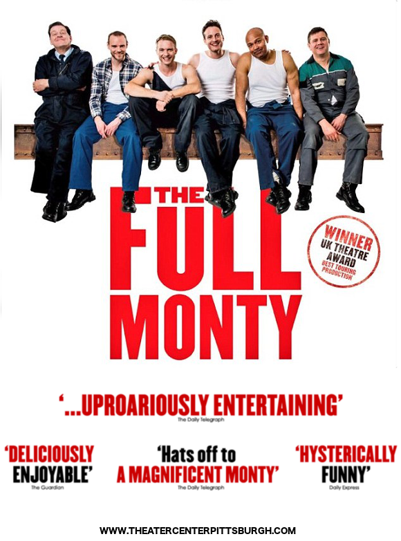 full monty musical broadway benedum center pittsburgh see get tickets