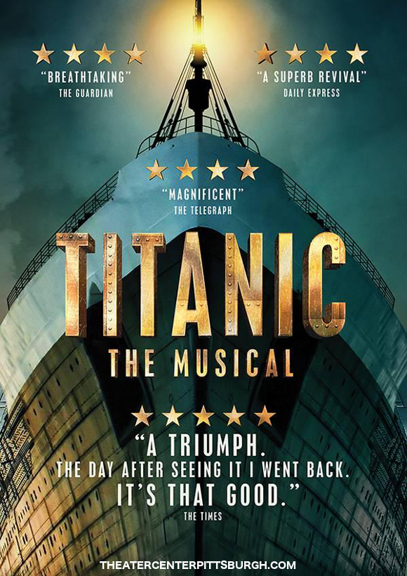 the titanic live musical broadway benedum center pittsburgh get tickets