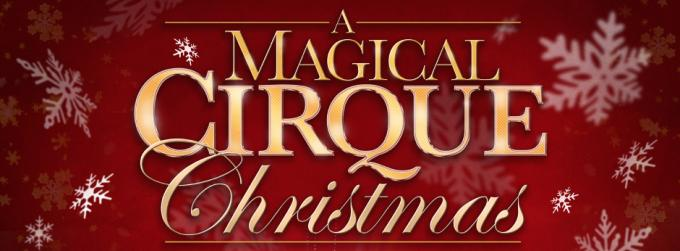 A Magical Cirque Christmas at Benedum Center