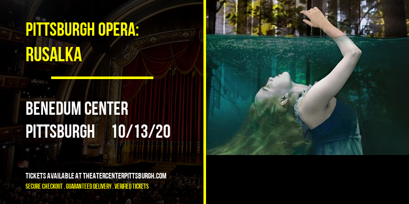 Pittsburgh Opera: Rusalka at Benedum Center