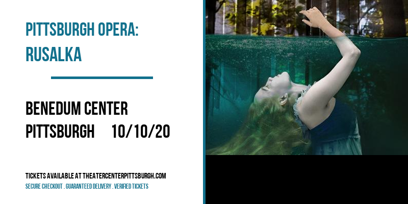 Pittsburgh Opera: Rusalka at Benedum Center