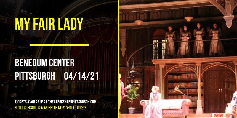 My Fair Lady at Benedum Center