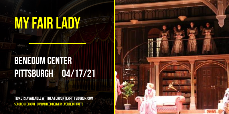 My Fair Lady [CANCELLED] at Benedum Center