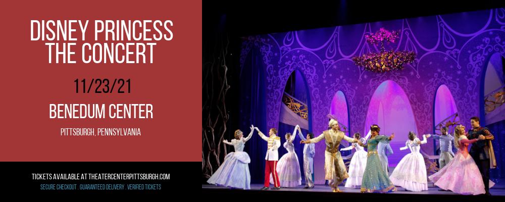Disney Princess - The Concert at Benedum Center